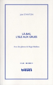 Là-bas, l'Isle-aux-grues, Julie Stanton